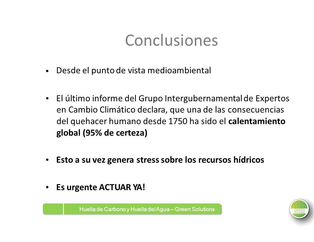 Conclusiones Desde el punto de vista medioambiental. • • El último informe del Grupo Intergubernamental de Expertos.