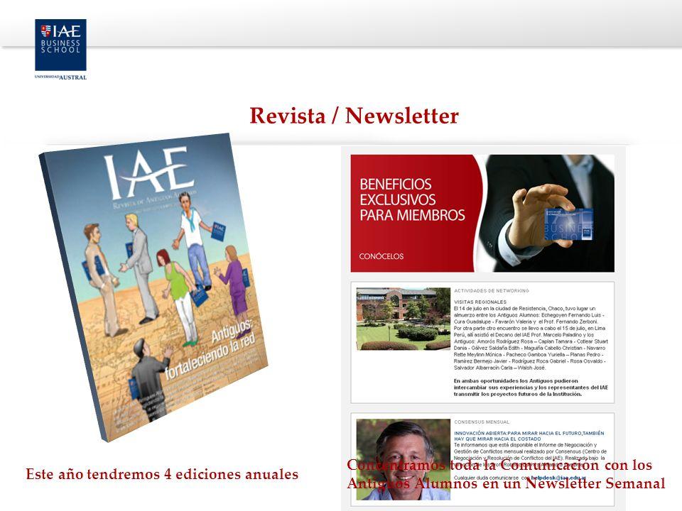 Revista / Newsletter Concentramos toda la Comunicación con los Antiguos Alumnos en un Newsletter Semanal.