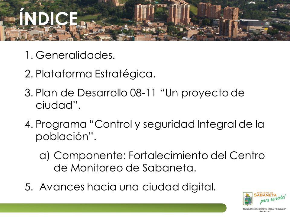 ÍNDICE Generalidades. Plataforma Estratégica.