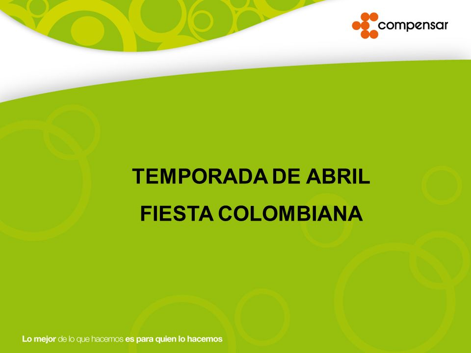TEMPORADA DE ABRIL FIESTA COLOMBIANA