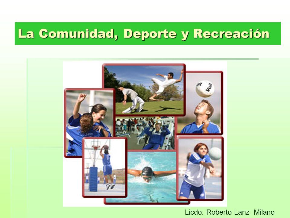 La Comunidad, Deporte y Recreación