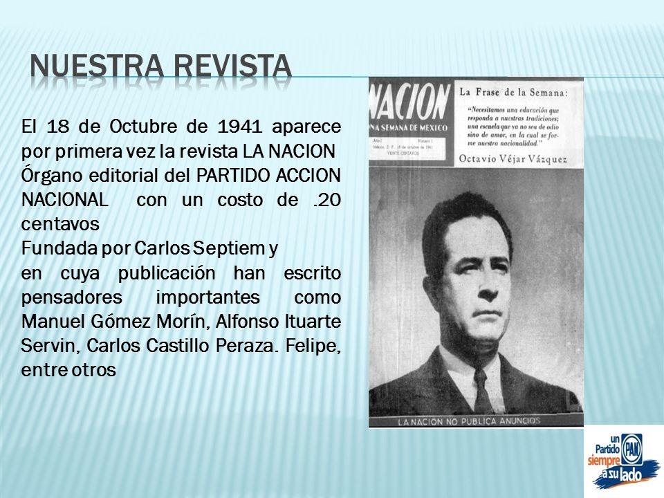 NUESTRA REVISTA El 18 de Octubre de 1941 aparece por primera vez la revista LA NACION.