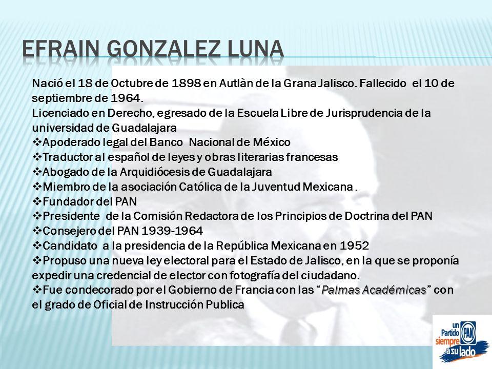 EFRAIN GONZALEZ LUNA Nació el 18 de Octubre de 1898 en Autlàn de la Grana Jalisco. Fallecido el 10 de septiembre de 1964.