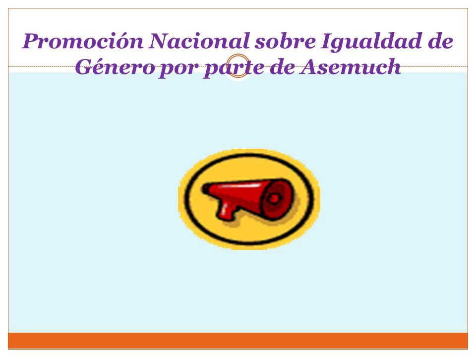 Promoción Nacional sobre Igualdad de Género por parte de Asemuch