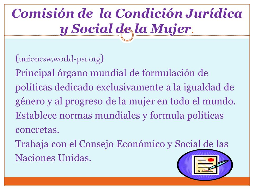 Comisión de la Condición Jurídica y Social de la Mujer.