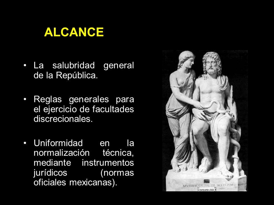 ALCANCE La salubridad general de la República.