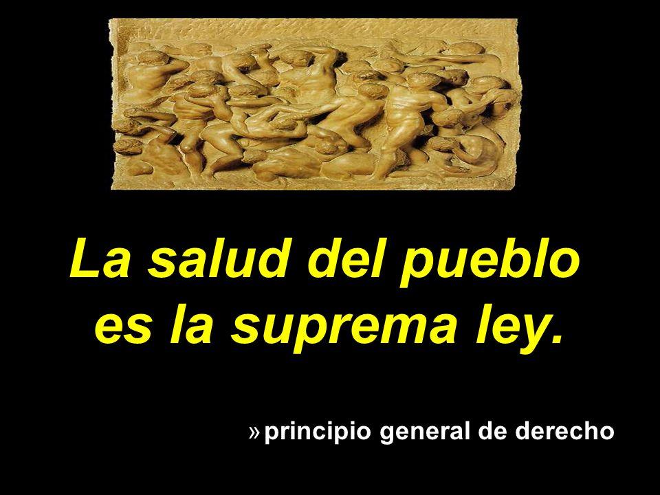 La salud del pueblo es la suprema ley.