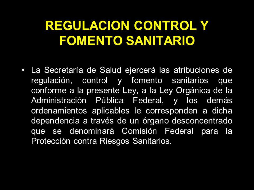 REGULACION CONTROL Y FOMENTO SANITARIO