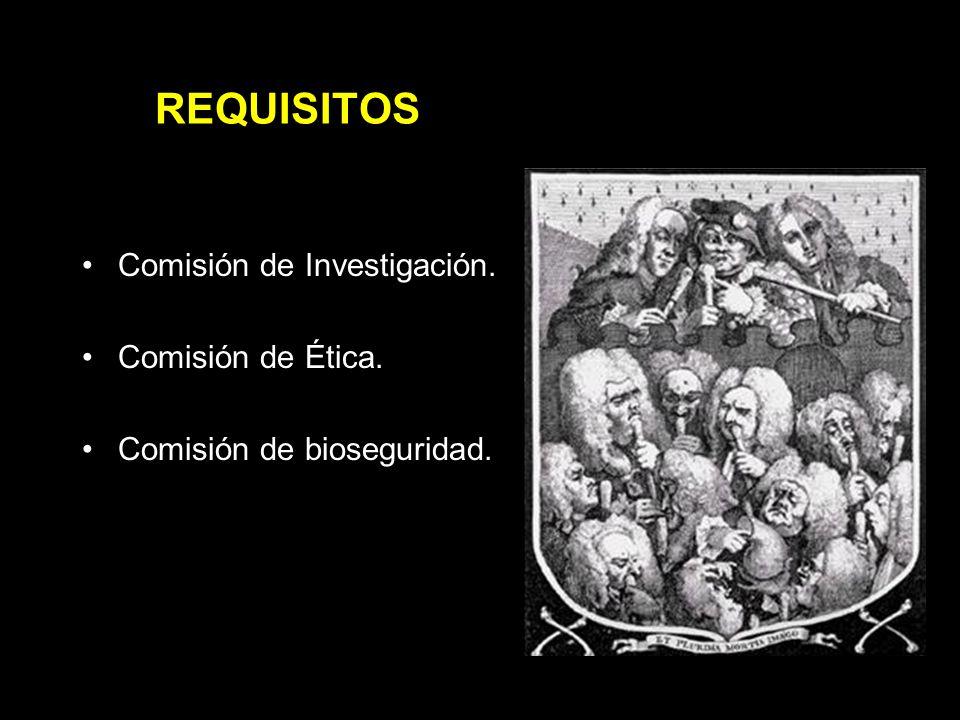 REQUISITOS Comisión de Investigación. Comisión de Ética.