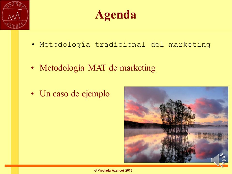 Agenda Metodología MAT de marketing Un caso de ejemplo