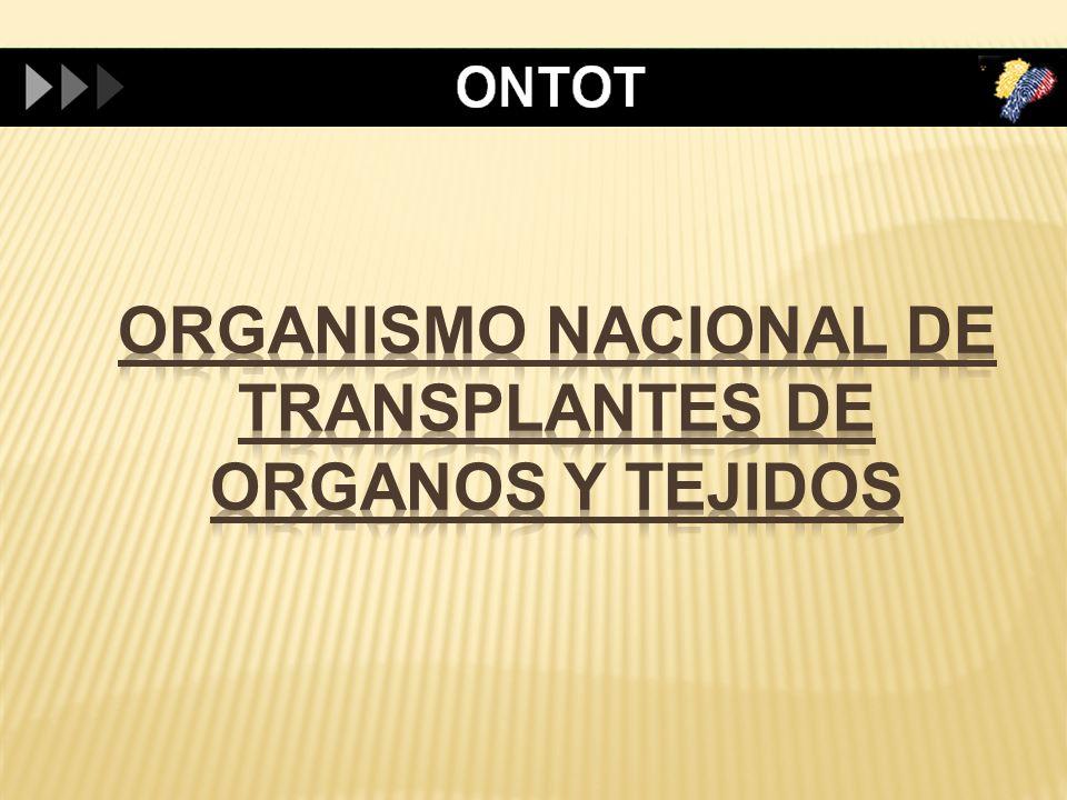 ORGANISMO NACIONAL DE TRANSPLANTES DE ORGANOS Y TEJIDOS
