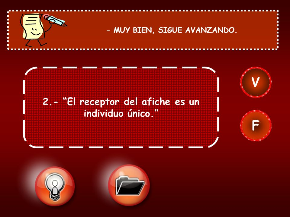 V F 2.- El receptor del afiche es un individuo único.