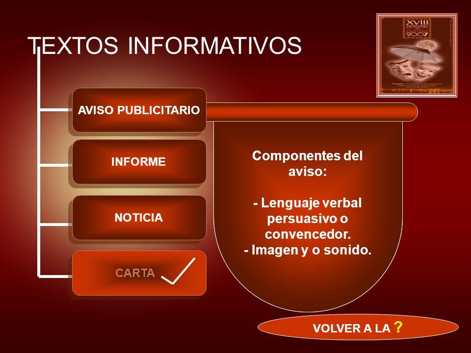 Componentes del aviso: - Lenguaje verbal persuasivo o convencedor.
