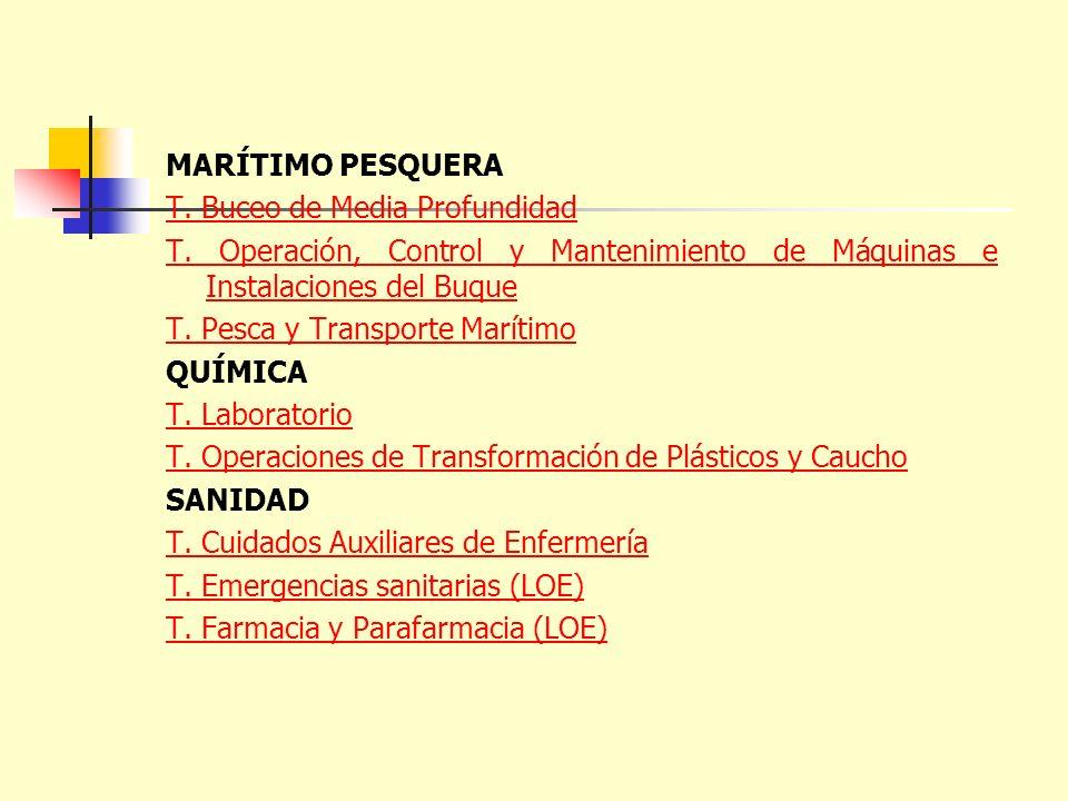 MARÍTIMO PESQUERA T. Buceo de Media Profundidad. T. Operación, Control y Mantenimiento de Máquinas e Instalaciones del Buque.