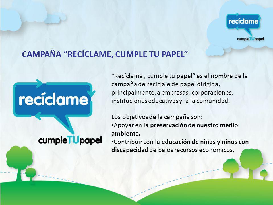 CAMPAÑA RECÍCLAME, CUMPLE TU PAPEL