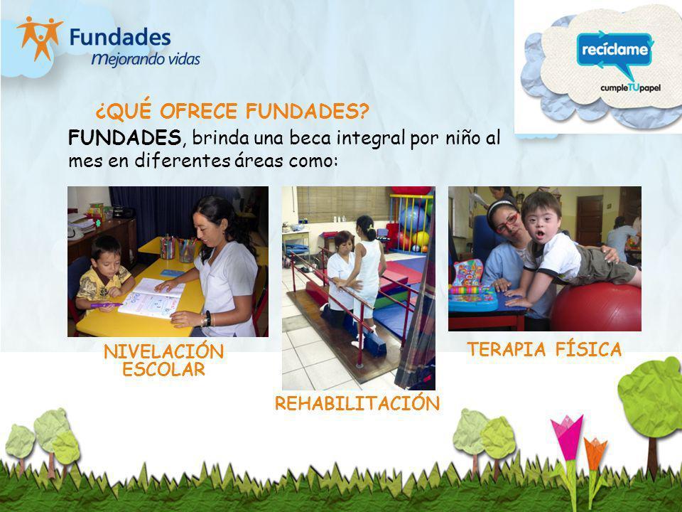¿QUÉ OFRECE FUNDADES FUNDADES, brinda una beca integral por niño al mes en diferentes áreas como: TERAPIA FÍSICA.