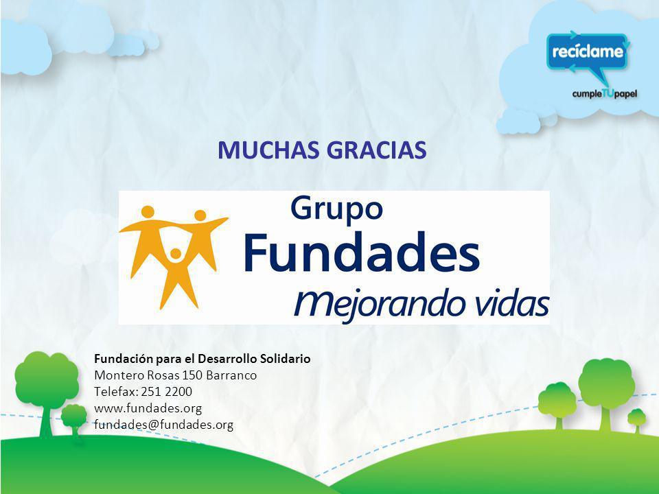 MUCHAS GRACIAS Fundación para el Desarrollo Solidario