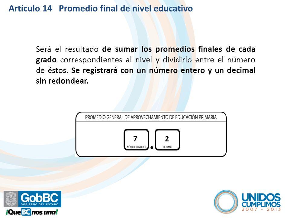 Artículo 14 Promedio final de nivel educativo