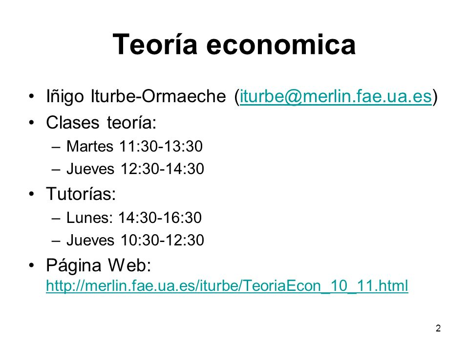 Teoría economica Iñigo Iturbe-Ormaeche (iturbe@merlin.fae.ua.es)