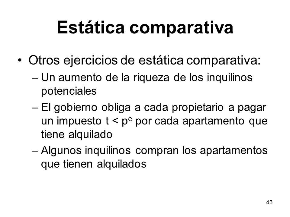 Estática comparativa Otros ejercicios de estática comparativa: