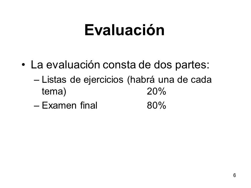 Evaluación La evaluación consta de dos partes: