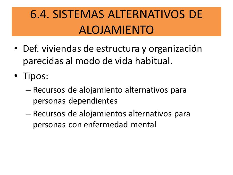 6.4. SISTEMAS ALTERNATIVOS DE ALOJAMIENTO