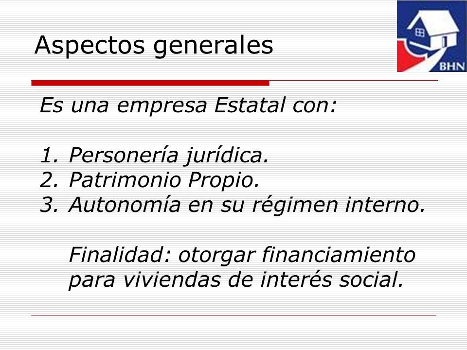 Aspectos generales Es una empresa Estatal con: Personería jurídica.