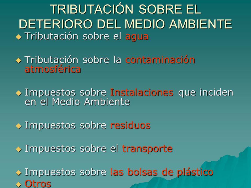 TRIBUTACIÓN SOBRE EL DETERIORO DEL MEDIO AMBIENTE