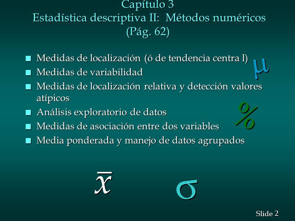 Capítulo 3 Estadística descriptiva II: Métodos numéricos (Pág. 62)