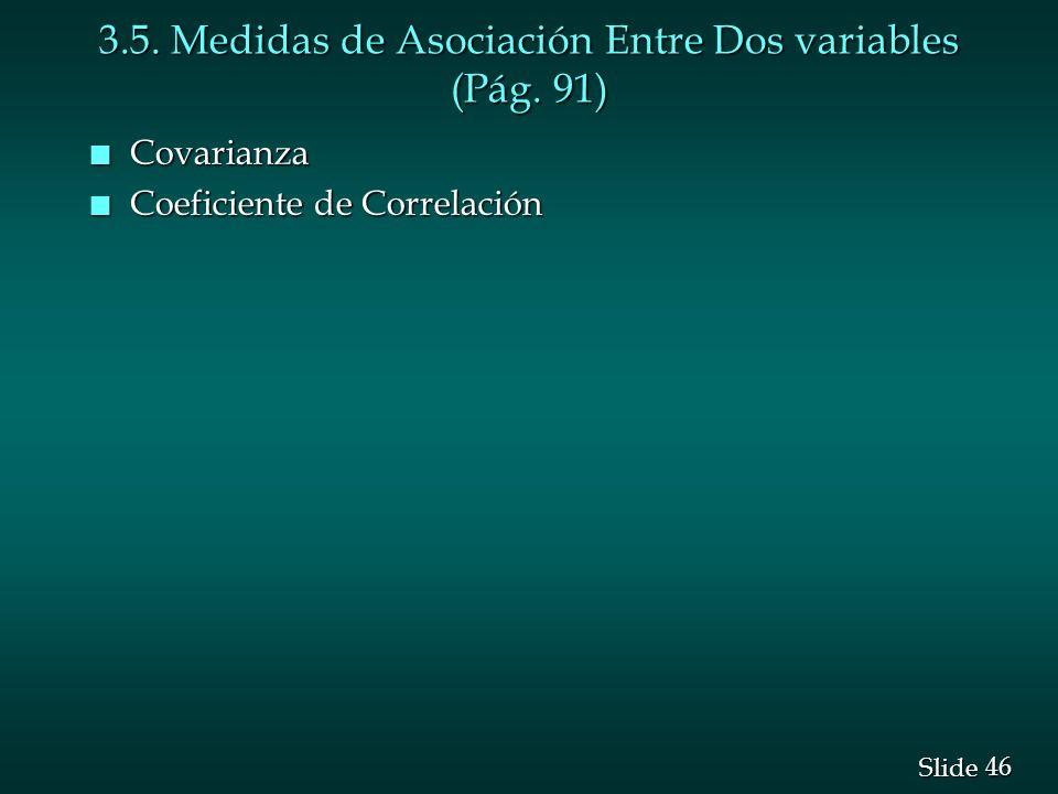 3.5. Medidas de Asociación Entre Dos variables (Pág. 91)