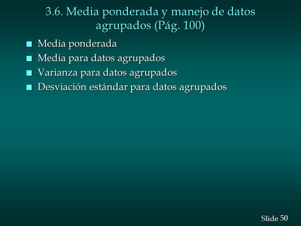 3.6. Media ponderada y manejo de datos agrupados (Pág. 100)