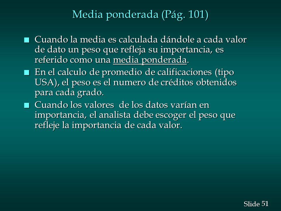 Media ponderada (Pág. 101)