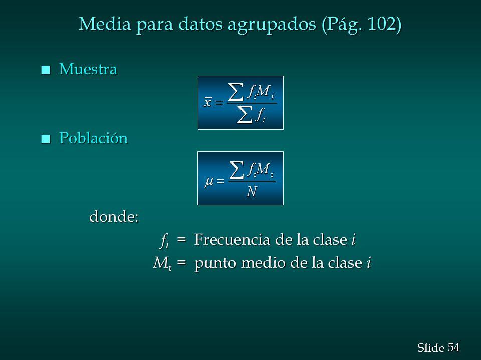 Media para datos agrupados (Pág. 102)
