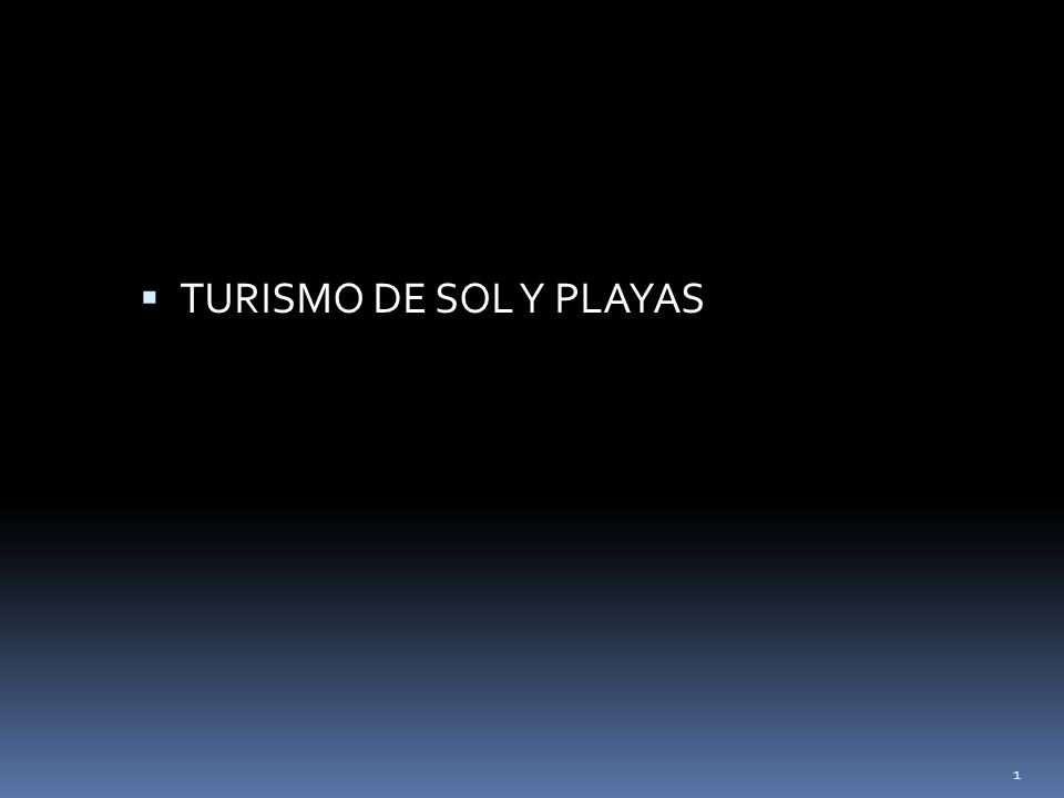 TURISMO DE SOL Y PLAYAS
