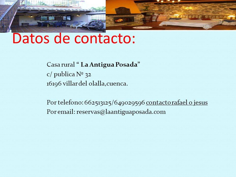 Datos de contacto: Casa rural La Antigua Posada c/ publica Nº 32