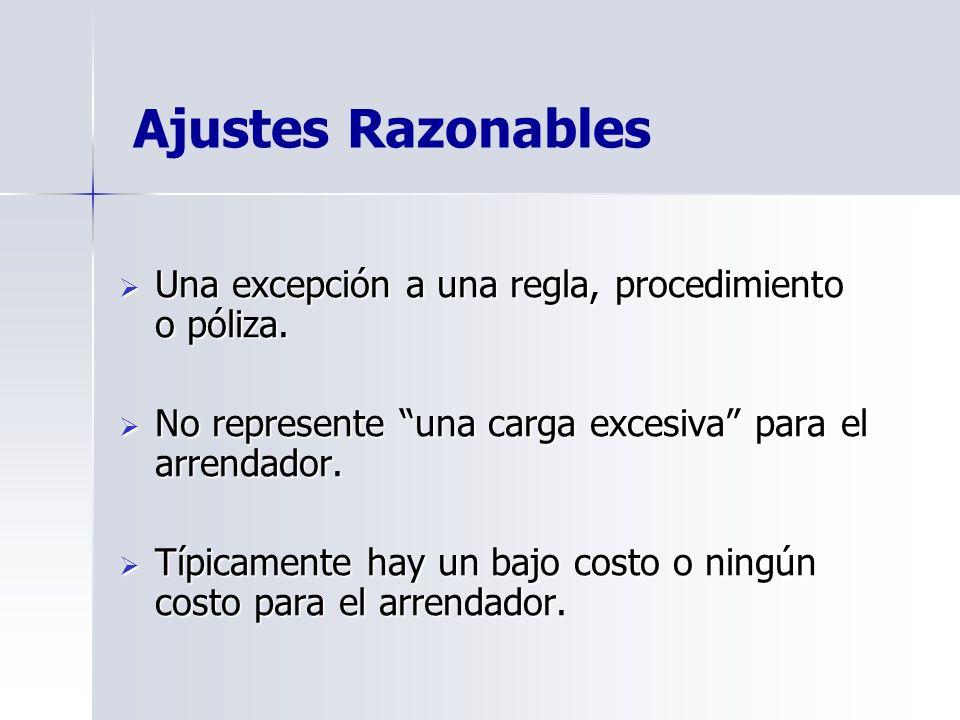Ajustes Razonables Una excepción a una regla, procedimiento o póliza.