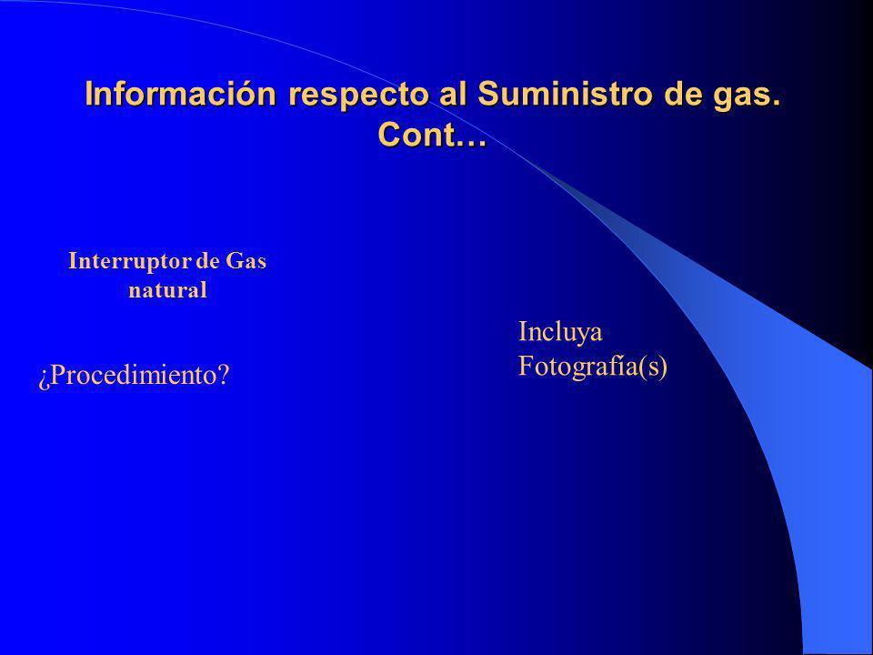Información respecto al Suministro de gas. Cont…