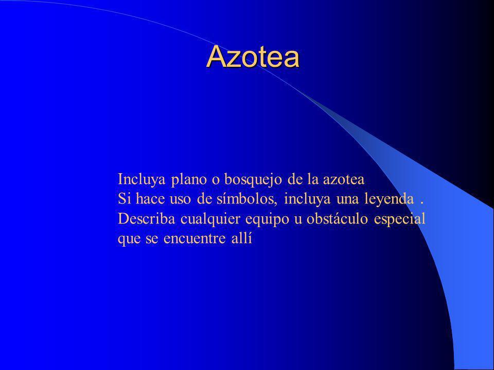 Azotea Incluya plano o bosquejo de la azotea
