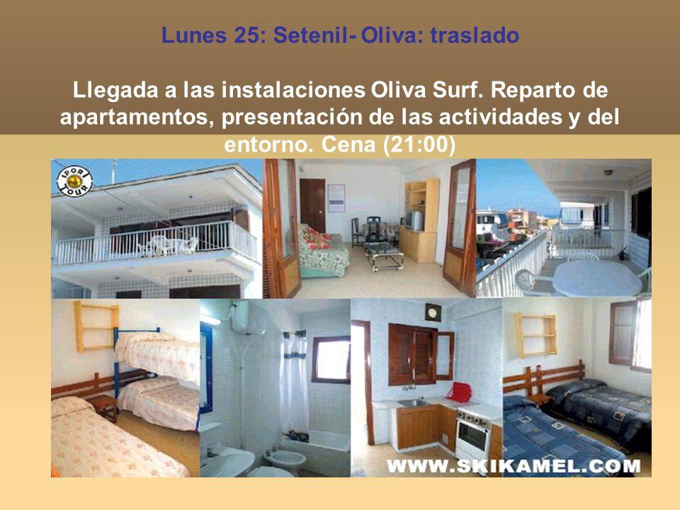 Lunes 25: Setenil- Oliva: traslado Llegada a las instalaciones Oliva Surf.