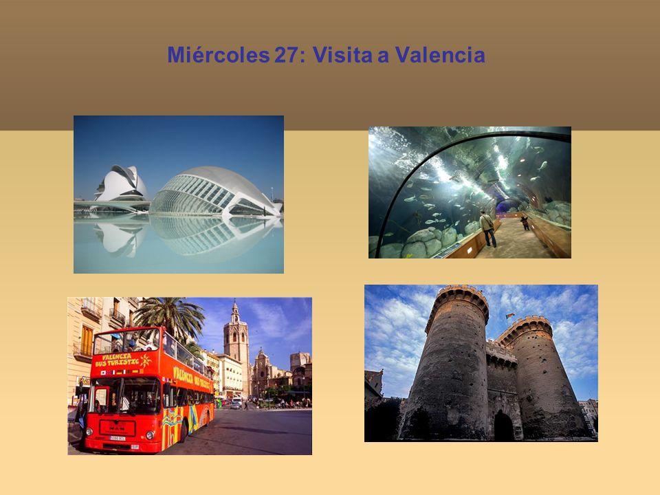 Miércoles 27: Visita a Valencia