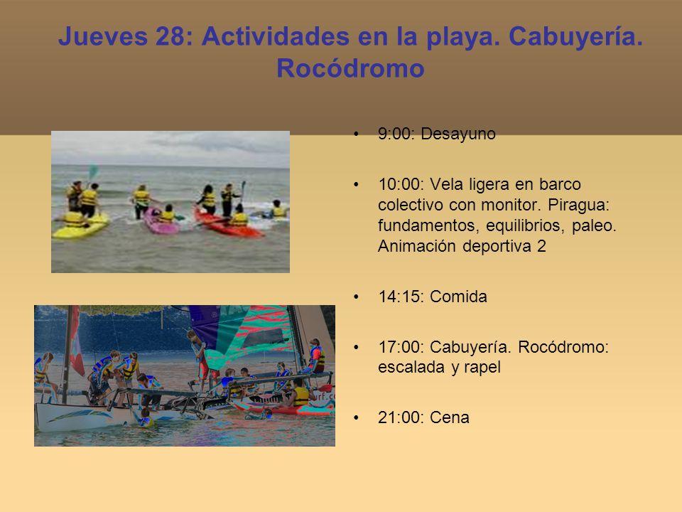 Jueves 28: Actividades en la playa. Cabuyería. Rocódromo