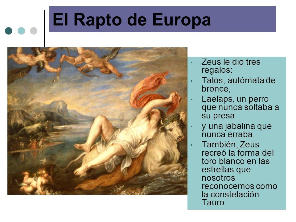 El Rapto de Europa Zeus le dio tres regalos: