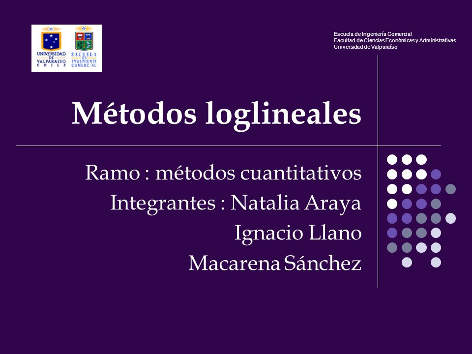 Métodos loglineales Ramo : métodos cuantitativos