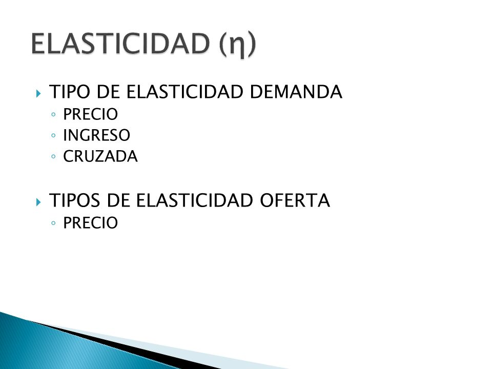 ELASTICIDAD (η) TIPO DE ELASTICIDAD DEMANDA