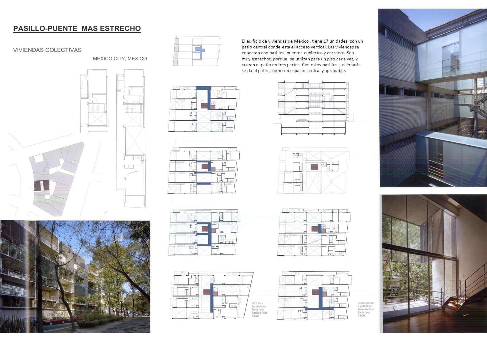 El edificio de viviendas de México , tiene 17 unidades con un patio central donde esta el acceso vertical.
