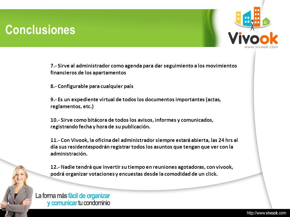 Conclusiones 7.- Sirve al administrador como agenda para dar seguimiento a los movimientos financieros de los apartamentos.