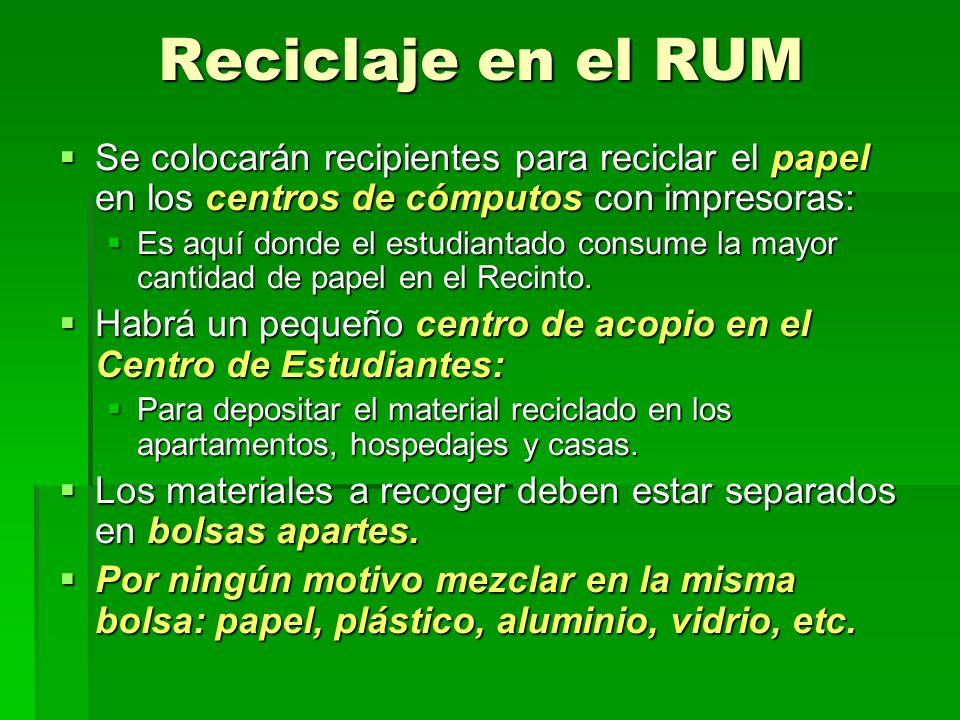 Reciclaje en el RUM Se colocarán recipientes para reciclar el papel en los centros de cómputos con impresoras: