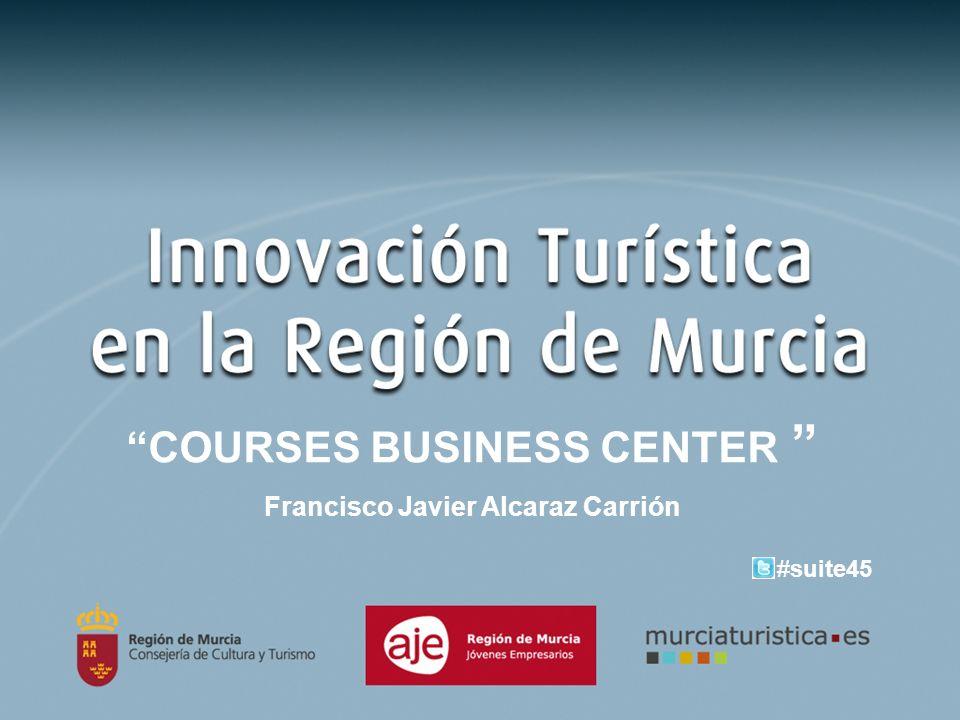 COURSES BUSINESS CENTER Francisco Javier Alcaraz Carrión
