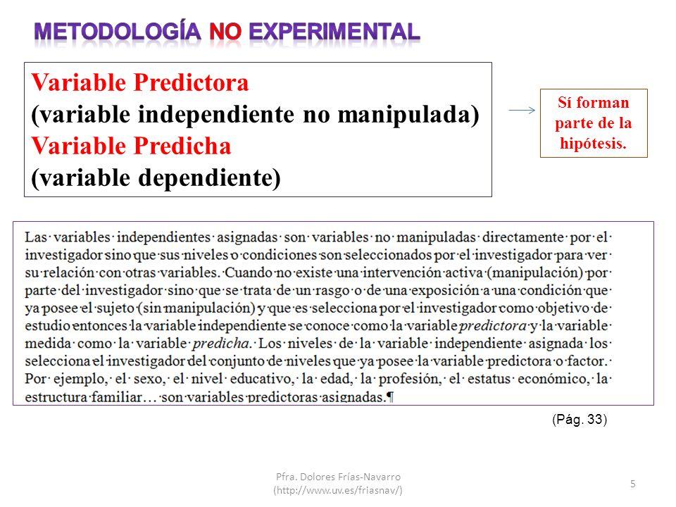 Metodología No experimental Sí forman parte de la hipótesis.