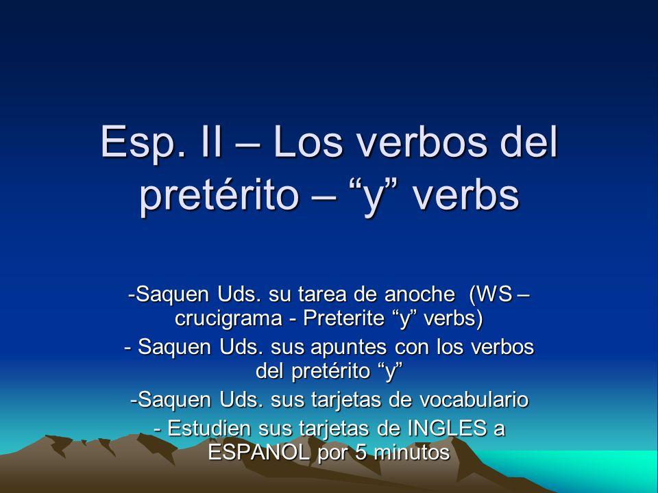 Esp. II – Los verbos del pretérito – y verbs